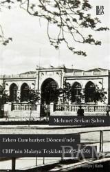 Libra Yayınları - Erken Cumhuriyet Döneminde CHP'nin Malatya Teşkilatı (1923 1950)