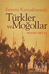 Selenge Yayınları - Ermeni Kaynaklarında Türkler ve Moğollar