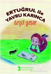 Kutup Yıldızı Yayınları - Ertuğrul İle Yavru Karınca