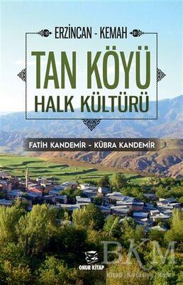 Erzincan - Kemah Tan Köyü Halk Kültürü
