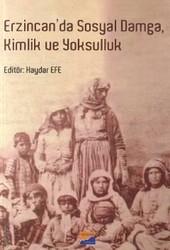 Siyasal Kitabevi - Erzincan'da Sosyal Damga Kimlik ve Yoksulluk