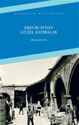 Erzurumdan Güzel Hatıralar