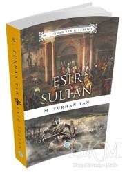 Maviçatı Yayınları - Esir Sultan