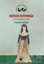 Öteki Yayınevi - Eşitlik İstiyoruz - Kadın Filozoflar 9. Kitap