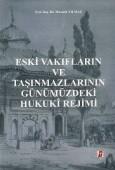 Bilge Yayınevi - Eski Vakıfların ve Taşınmazlarının Günümüzdeki Hukuki Rejimi