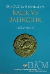 Arkeoloji ve Sanat Yayınları - Eskiçağ'da İstanbul'da Balık Ve Balıkçılık