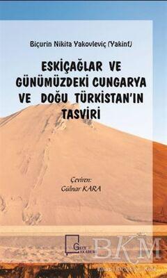 Eskiçağlar ve Günümüzdeki Cungarya ve Doğu Türkistan'ın Tasviri