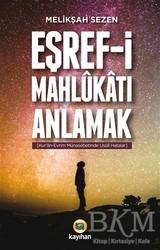 Kayıhan Yayınları - Eşref-i Mahlukatı Anlamak