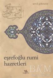 Lepisma Sakkarina Yayınları - Eşrefoğlu Rumi Hazretleri