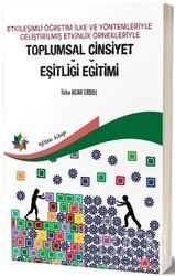 Eğiten Kitap - Etkileşimli Öğretim İlke ve Yöntemleriyle Geliştirilmiş Etkinlik Örnekleriyle Toplumsal Cinsiyet Eşitliği Eğitimi