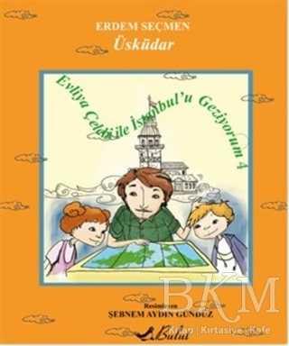 Evliya Çelebi İle İstanbulu Geziyorum 4