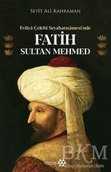 Yeditepe Yayınevi - Evliya Çelebi Seyahatnamesi'nde Fatih Sultan Mehmed