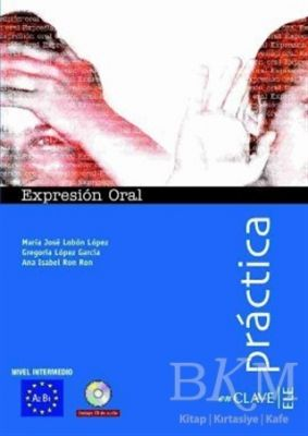 Expresion Oral A2-B1 +Audio Descargable Practica -İspanyolca Orta Seviye Konuşma