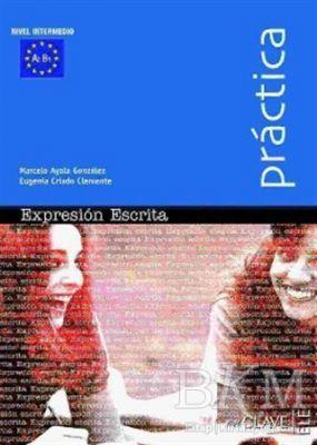 Expression Escrita A2-B1 Practica - İspanyolca Orta Seviye Yazma