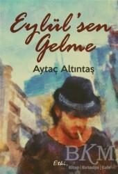 Etki Yayınları - Eylül'sen Gelme
