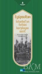 Kültür A.Ş. - Eyüpsultan İstanbul'un Fethini Karşılayan Semt