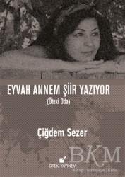 Öteki Yayınevi - Eyvah Annem Şiir Yazıyor
