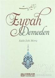 Erkam Yayınları - Eyvah Demeden