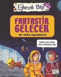 Eğlenceli Bilgi Yayınları - Fantastik Gelecek - Eğlenceli Bilgi Bilim 52