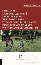 Akademisyen Kitabevi - Farklı Yaş Kategorilerindeki Erkek ve Bayan Hentbolcuların Fiziksel Özellikleri Kaygı Düzeyleri ve Müsabaka Performanslarının Analizi