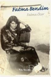 Kalkedon Yayıncılık - Fatma Bendim