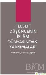 Hiperlink Yayınları - Felsefi Düşüncenin İslam Dünyasındaki Yansımaları