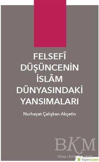 Felsefi Düşüncenin İslam Dünyasındaki Yansımaları
