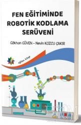 Eğiten Kitap - Fen Eğitiminde Robotik Kodlama Serüveni