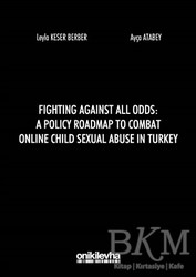 On İki Levha Yayınları - Fighting Against All Odds: A Policy Roadmap To Combat Online Child Sexual Abuse In Turkey