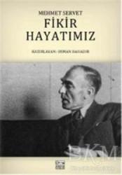 Anahtar Kitaplar Yayınevi - Fikir Hayatımız - Mehmet Servet