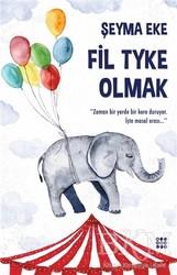 Dokuz Yayınları - Fil Tyke Olmak
