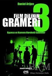 Es Yayınları - Film Dilinin Grameri 3 Oyuncu ve Kamera Hareketli Sahneler