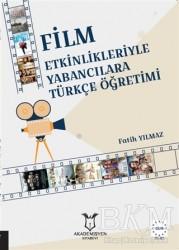 Akademisyen Kitabevi - Film Etkinlikleriyle Yabancılara Türkçe Öğretimi