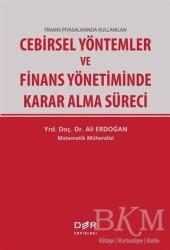 Der Yayınları - Finans Piyasalarında Kullanılan Cebirsel Yöntemler ve Finans Yönetiminde Karar Alma Süreci