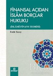 Ensar Neşriyat - Finansal Açıdan İslam Borçlar Hukuku