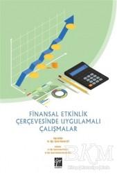 Gazi Kitabevi - Finansal Etkinlik Çerçevesinde Uygulamalı Çalışmalar