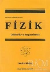 Bilim Teknik Yayınevi - Fizik (Elektrik ve Magnetizma) Fenciler ve Mühendisler İçin