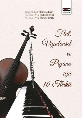 Flüt, Viyolonsel ve Piyano için 10 Türkü