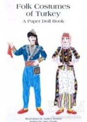 Çitlembik Yayınevi - Folk Costumes Of Turkey A Paper Doll Book