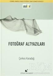 Öteki Yayınevi - Fotoğraf Altyazıları