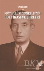 Kurgan Edebiyat - Fuat Hulusi Demirelli'nin Poetikası ve Şiirleri (2 Cilt Takım)