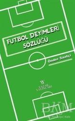 Yazar Yayınları - Futbol Deyimleri Sözlüğü