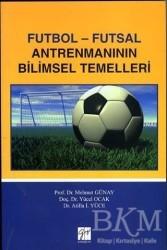 Gazi Kitabevi - Futbol - Futsal Antremanının Bilimsel Temelleri