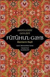 Sufi Kitap - Fütuhu'l-Gayb - Alemlerin Keşfi