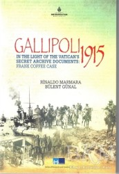 Kültür A.Ş. - Gallipoli 1915 - In The Light of The Vatican's Secret Archive Documents : Frankk Coffee Case