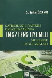 Gazi Kitabevi - Gayrimenkul Yatırım Ortaklıklarında TMS/TFRS Uyumlu Muhasebe Uygulamaları