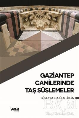 Gaziantep Camilerinde Taş Süslemeler
