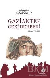 Gazi Kültür A.Ş. Yayınları - Gaziantep Gezi Rehberi