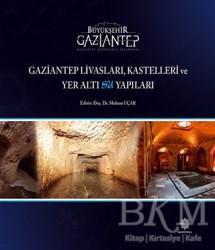 Gazi Kültür A.Ş. Yayınları - Gaziantep Livasları Kastelleri ve Yeraltı Su Yapıları