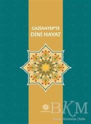 Gazi Kültür A.Ş. Yayınları - Gaziantep'te Dini Hayat